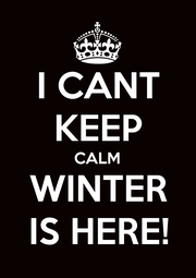I CANT KEEP CALM WINTER IS HERE! - Personalised Poster A1 size