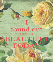 I found out I AM SO  BEAUTIFUL TODAY - Personalised Poster A1 size