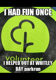 I HAD FUN ONCE I HELPED OUT AT WHITLEY BAY parkrun - Personalised Poster A4 size