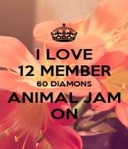 I LOVE 12 MEMBER 60 DIAMONS ANIMAL JAM ON - Personalised Poster A1 size