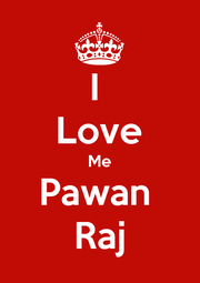 I  Love Me Pawan  Raj - Personalised Poster A1 size