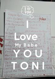 I Love  My  B a b e ' Y O U T O N I - Personalised Poster A1 size