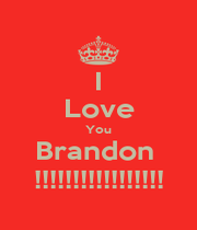 I Love You Brandon  !!!!!!!!!!!!!!!!! - Personalised Poster A1 size