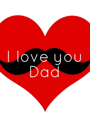 I love you Dad - Personalised Poster A4 size