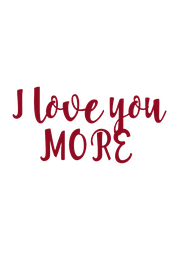 I love you MORE - Personalised Poster A4 size