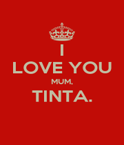 I LOVE YOU MUM, TINTA.  - Personalised Poster A4 size