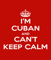 I'M CUBAN AND CAN'T KEEP CALM - Personalised Poster A1 size