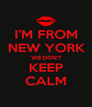I'M FROM NEW YORK WE DON'T KEEP CALM - Personalised Poster A1 size