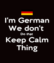 I'm German We don't  Do that  Keep Calm Thing - Personalised Poster A4 size