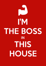 I'M THE BOSS IN THIS HOUSE - Personalised Poster A4 size