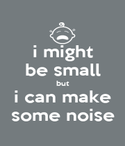 i might be small but i can make some noise - Personalised Poster A4 size