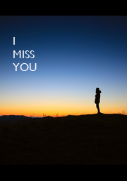 I MISS YOU - Personalised Poster A1 size