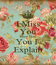 I Miss You More Than You I  Explain - Personalised Poster A1 size