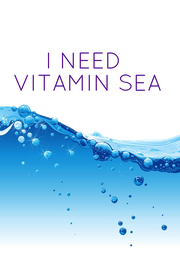 I NEED  VITAMIN SEA  - Personalised Poster A4 size