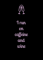 I run on caffeine and wine - Personalised Poster A4 size