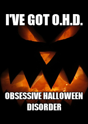 I'VE GOT O.H.D. OBSESSIVE HALLOWEEN DISORDER - Personalised Poster A4 size