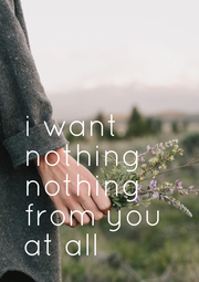 i want  nothing  nothing  from you  at all - Personalised Poster A1 size
