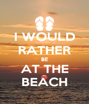 I WOULD RATHER BE AT THE BEACH - Personalised Poster A4 size