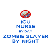ICU NURSE BY DAY ZOMBIE SLAYER BY NIGHT - Personalised Poster A1 size