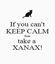 If you can't KEEP CALM then take a  XANAX! - Personalised Poster A4 size