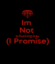 Im  Not  o-fucking-kay (I Promise)  - Personalised Poster A4 size