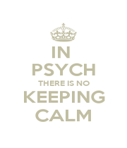 IN  PSYCH THERE IS NO KEEPING CALM - Personalised Poster A4 size