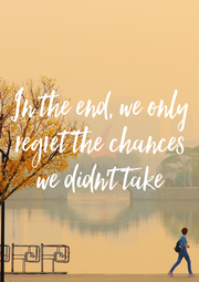 In the end, we only regret the chances we didn't take - Personalised Poster A1 size