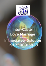 Inter-Caste  Love Marriage Problems Immediately Solution +91-7508915833 - Personalised Poster A4 size