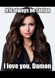 It'll always be Stefan I love you, Damon - Personalised Poster A4 size
