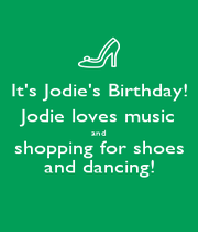 It's Jodie's Birthday! Jodie loves music and shopping for shoes and dancing! - Personalised Poster A4 size