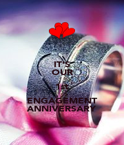 IT'S OUR 1st ENGAGEMENT ANNIVERSARY - Personalised Poster A1 size