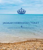 JAGALAH KEBERSIHAN TOILET  & DILARANG MEMBUANG TISSUE/ SAMPAH DI TOILET   - Personalised Poster A1 size