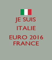 JE SUIS ITALIE  EURO 2016 FRANCE - Personalised Poster A4 size