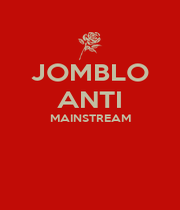 JOMBLO ANTI MAINSTREAM   - Personalised Poster A1 size