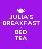 JULIA'S BREAKFAST IN BED TEA - Personalised Poster A4 size