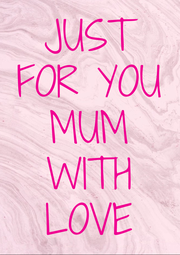 JUST FOR YOU MUM WITH LOVE - Personalised Poster A4 size