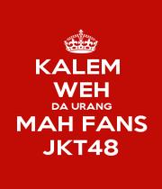 KALEM  WEH DA URANG MAH FANS JKT48 - Personalised Poster A1 size
