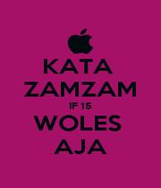 KATA  ZAMZAM IF 15 WOLES  AJA - Personalised Poster A1 size