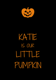 KATIE IS OUR LITTLE PUMPKIN - Personalised Poster A4 size