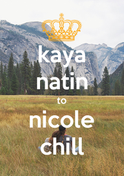 kaya natin to nicole chill - Personalised Poster A1 size
