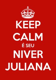 KEEP CALM É SEU NIVER JULIANA - Personalised Poster A1 size