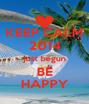 KEEP CALM 2014 just begun BE HAPPY - Personalised Poster A1 size