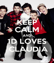 KEEP CALM AND 1D LOVES  CLAUDIA - Personalised Poster A1 size