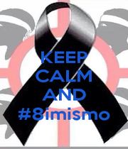 KEEP CALM  AND #8imismo - Personalised Poster A1 size
