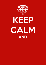 KEEP CALM AND   - Personalised Poster A1 size