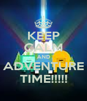 KEEP CALM AND ADVENTURE TIME!!!!! - Personalised Poster A4 size