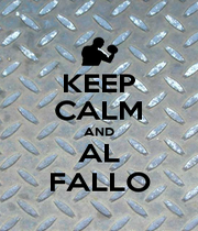 KEEP CALM AND AL FALLO - Personalised Poster A4 size