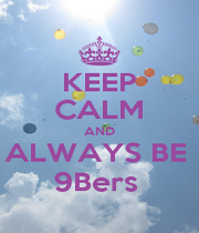 KEEP CALM AND ALWAYS BE  9Bers  - Personalised Poster A1 size