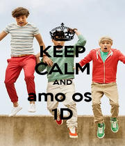 KEEP CALM AND amo os  1D - Personalised Poster A4 size