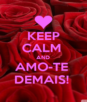 KEEP CALM  AND  AMO-TE  DEMAIS!  - Personalised Poster A1 size